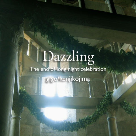 Dazzling/The end of long night celebration