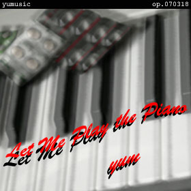 Let Me Play the Piano (op.070318)