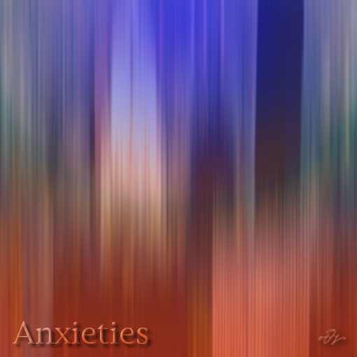 Anxieties