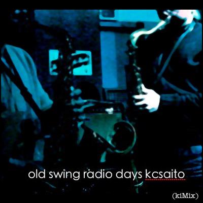 old swing radio days (kiMix)