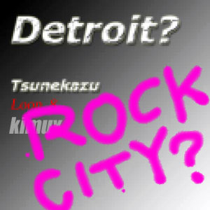 Detroit? Rock City?