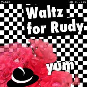 Waltz for Rudy op.070715