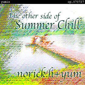 "The other side of ""Summer Chill"" yumix op.070727"