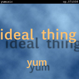 ideal thing op.071008
