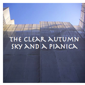 The clear autumn sky and a pianica