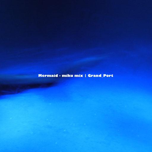 Mermaid - miku mix