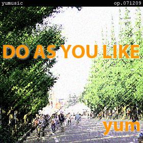 Do As You Like op.071209