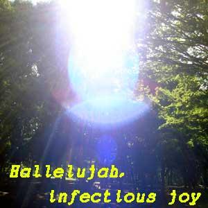 Hallelujah, infectious joy