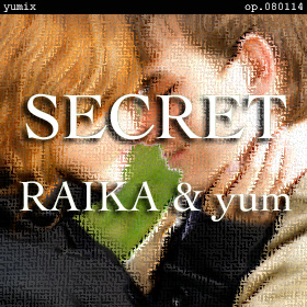 SECRET [Light Dub yumix] op.080113