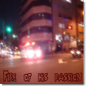 Fire of his passion