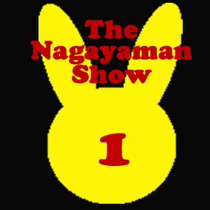 The Nagayaman Show: Episode 1