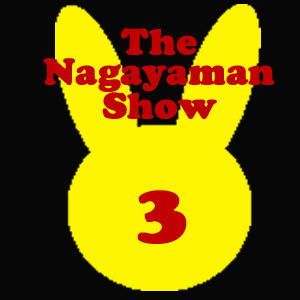 The Nagayaman Show: Episode 3